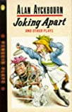 Joking Apart and Other Plays (0140481680) by Alan Ayckbourn