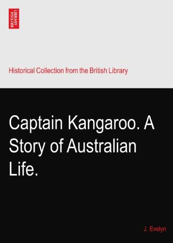 Captain Kangaroo. A Story of Australian Life.