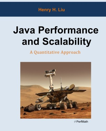 Java Performance and Scalability: A Quantitative Approach