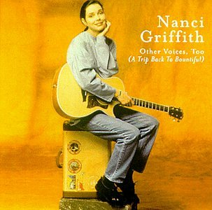 Nanci Griffith - Other Voices Too (A Trip Back To Bountiful) - Zortam Music