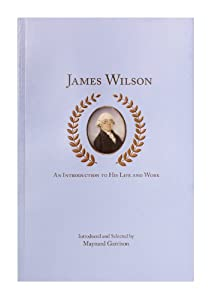 James Wilson An Introduction to His Life and Work
