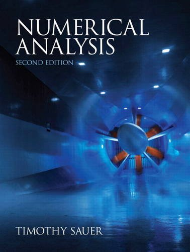 Free download: numerical analysis, 2nd edition by timothy sauer.