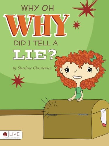 Why Oh Why Did I Tell a Lie?
