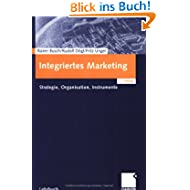 Integriertes Marketing. Strategie - Organisation - Instrumente