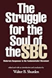 Struggle for the Soul of the SBC: Moderate Responses to the Fundamentalist Movement