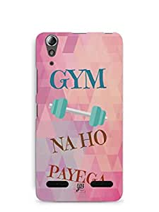 YuBingo Gym Na Ho Payega Mobile Case Back Cover for Lenovo A6000