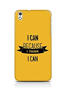 Amez I Can because I Think Back Cover For HTC Desire 816