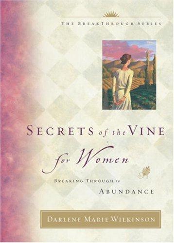 Secrets of the Vine for Women, Darlene Marie Wilkinson