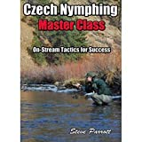 Czech Nymphing MasterClass On-Stream Tactics for Success by Steve Parrott