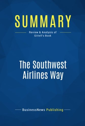 summary-the-southwest-airlines-way-review-and-analysis-of-gittells-book