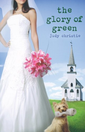 The Glory Of Green: Gone To Green Series - Book 3