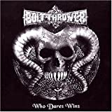echange, troc Bolt Thrower - Who Dares Wins