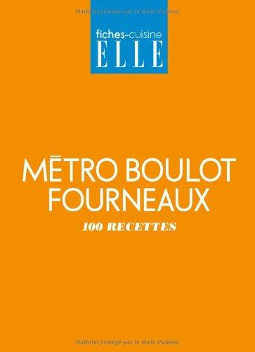 Métro Boulot Fourneaux : 100 recettes