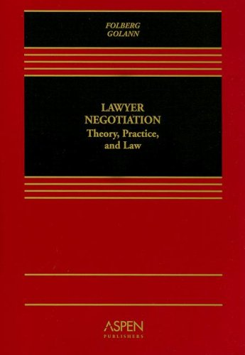 Lawyer Negotiation: Theory, Practice, and Law