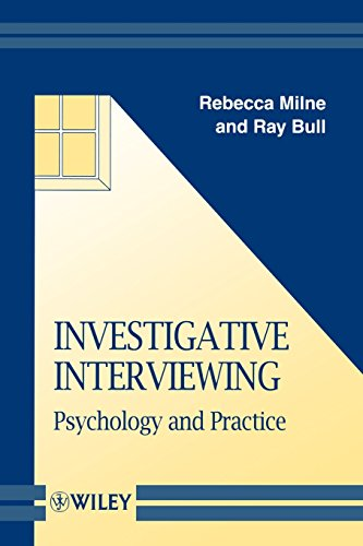 Investigative Interviewing: Psychology and Practice (Wiley Series in Psychology of Crime, Policing and Law)