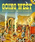 Going West (Picture Puffin) (0140504737) by Waddell, Martin