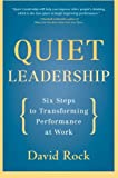 img - for Quiet Leadership: Six Steps to Transforming Performance at Work book / textbook / text book