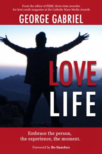 George Tolentino Gabriel - Love Life: Embrace the person, the experience, the moment