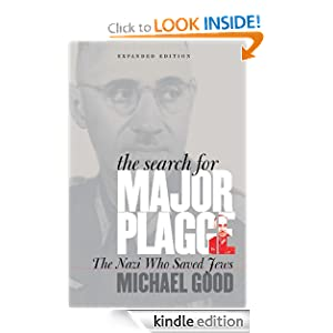 The Search for Major Plagge:The Nazi Who Saved Jews, Expanded Edition