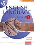 AS English Language for AQA B: Pupil Book (AS & A2 English Language for AQA B) Mr Ron Norman