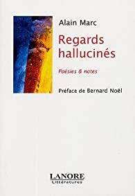 Regards hallucinés par Alain Marc