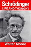 Schrodinger: Life and Thought (052135434X) by Moore, Walter