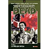 La miglior difesa. The walking dead: 5di Robert Kirkman