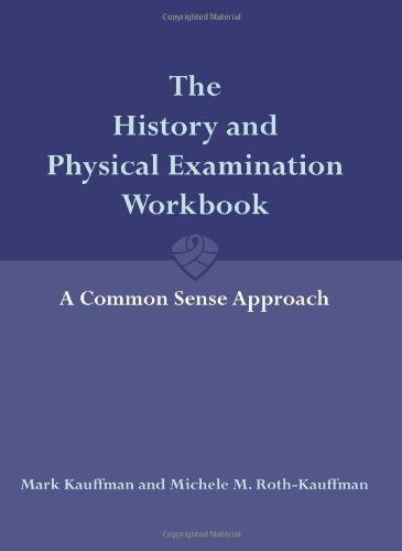 The History and Physical Examination Workbook: A Common...