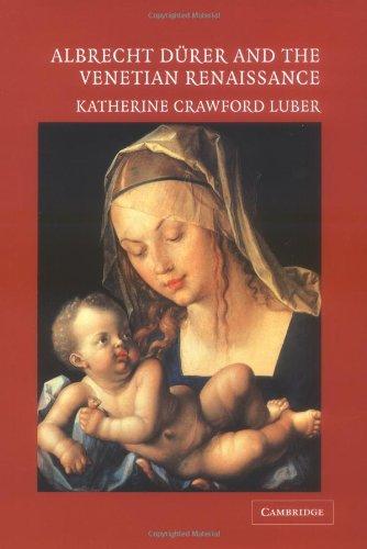 Albrecht Dürer And The Venetian Renaissance