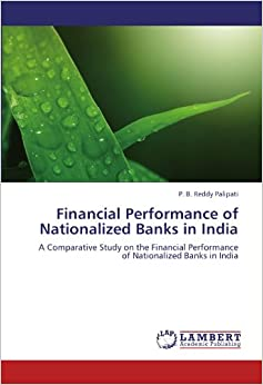 comparative analysis of indian banks performance Banks performance determinants: comparative analysis between conventional and islamic banks from gcc countries manel hadriche1 1 faculty of economic sciences and management of nabeul, tunisia first, this study combines performance analysis of conventional and.
