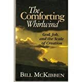 The Comforting Whirlwind: God, Job, and the Scale of Creation (0802804993) by McKibben, Bill
