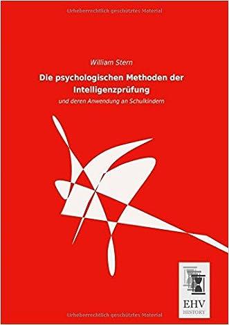 Die psychologischen Methoden der Intelligenzpruefung: und deren Anwendung an Schulkindern (German Edition)
