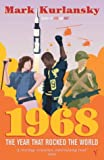 1968: The Year That Rocked the World (0099429624) by Kurlansky, Mark