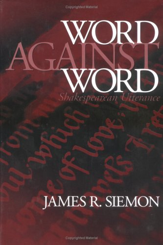 Word Against Word: Shakespearean Utterance (Massachusetts Studies in Early Modern Culture)