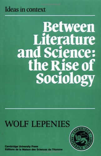 Between Literature and Science: The Rise of Sociology (Ideas in Context)