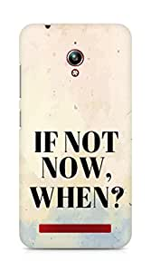 AMEZ if not now when Back Cover For Asus Zenfone Go ZC500TG