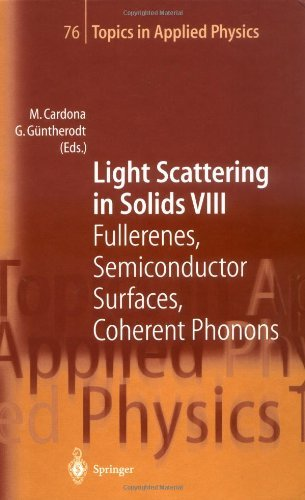 Light Scattering In Solids Viii: Fullerenes, Semiconductor Surfaces, Coherent Phonons (Topics In Applied Physics)