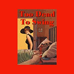 Too Dead to Swing | [Hal Glatzer]