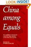 China Among Equals: The Middle Kingdom and Its Neighbors, 10th-14th Centuries