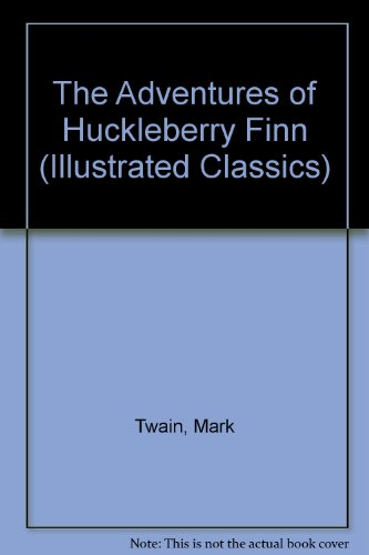 The Adventures of Huckleberry Finn (Illustrated Classics)
