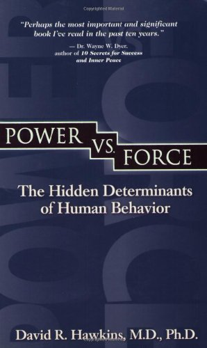 Power Vs. Force: The Hidden Determinants of Human Behavior