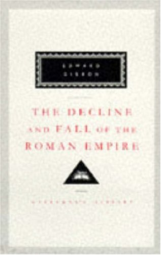 The Decline and Fall of the Roman Empire Vol. 4-6 (Everyman's Library Classics) (v. 4-6) PDF