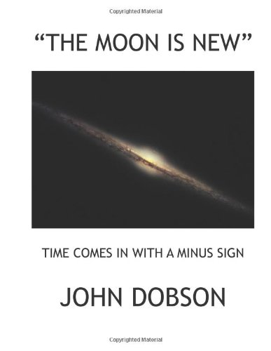 """""""The Moon Is New"""": Time Comes In With A Minus Sign"""