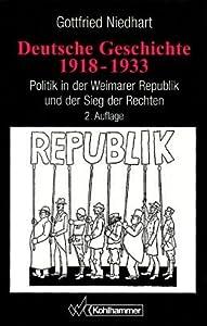 Deutsche Geschichte 1918 - 1933. Politik in der Weimarer Republik und
