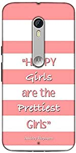 Snoogg Happy Girls Are The Prettiest Girls Designer Protective Back Case Cover For Motorola Moto X Style