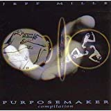 Purpose Makerby Jeff Mills