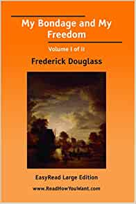 """a review of my bondage my freedom by frederick douglass At first glance, the book """"my bondage and my freedom by frederick douglass appeared to be extremely dull and frustrating to read after rereading the book for a second time and paying closer attention to the little details i have realized this is one of the most impressive autobiographies i have read recently."""