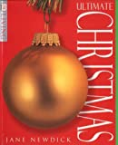 Ultimate Christmas Book (DK Living) (0751307424) by Newdick, Jane