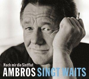 Wolfgang Ambros - Ambros Singt Waits-Nach Mir die Sintflut - Zortam Music