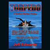 Torpedo: A Surface Warfare Thriller | [Jeff Edwards]